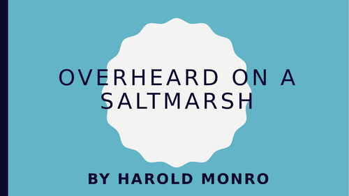 Overheard on a Saltmarsh: PPT, poem and worksheets