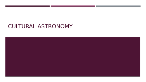 NEW GCSE ASTRONOMY 2017 (9-1) Cultural Astronomy full lesson with activities