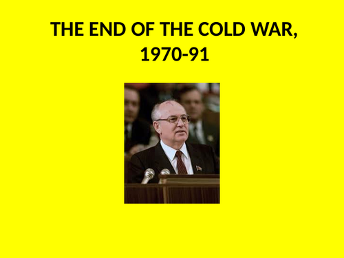 GCSE Superpower Relations and the Cold War Topic 3 The End of the Cold War Revision