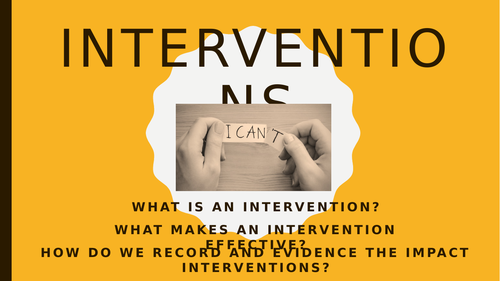 Interventions: Planning and monitoring effective interventions CPD
