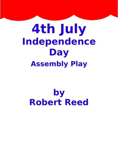 4th July Independence Day Assembly Play by Robert Reed