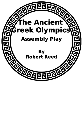 Ancient Greek Olympics Assembly Play by Robert Reed