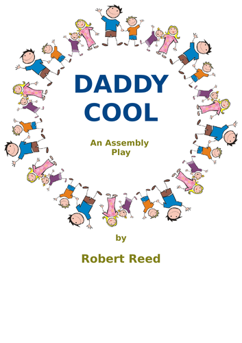 Father's Day Assembly Play Daddy Cool by Robert Reed