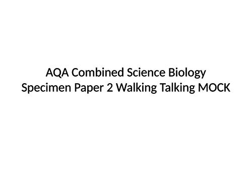 AQA Combined Science Specimen Paper 2 Walking Talking MOCK