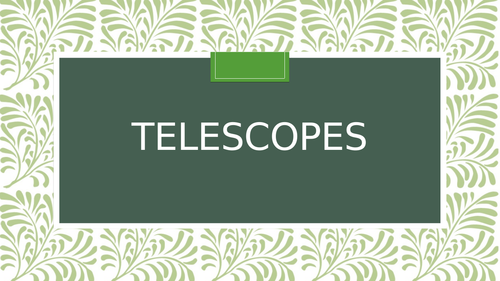 NEW GCSE ASTRONOMY 2017 (9-1) Telescopes full lesson with activities and questions