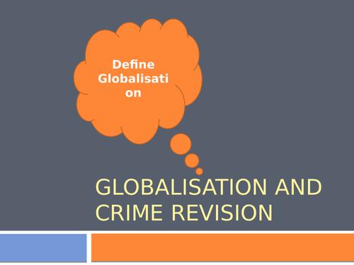 Globalisation and Crime Revision Powerpoint