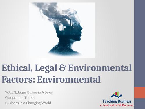 Ethical, Legal and Environmental Factors: Environmental