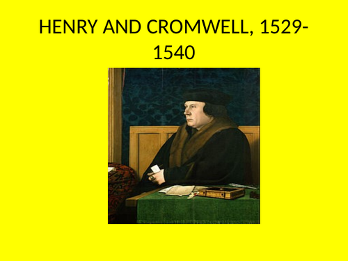 GCSE History Revision Henry VIII and His Ministers, Topic 2, Henry and Cromwell