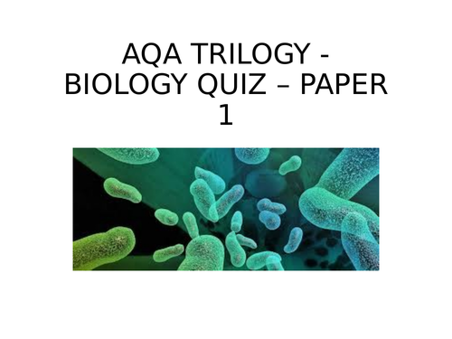 AQA TRILOGY COMBINED SCIENCE - BIOLOGY QUIZ - PAPER 1