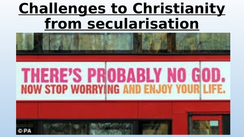 Eduqas / WJEC A Level Religious Studies - Christianity Theme 3 DEF - Challenges to Christianity
