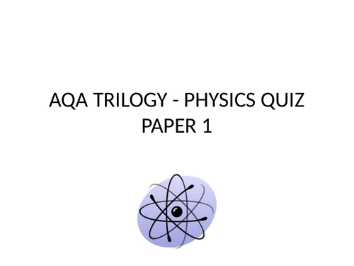 AQA TRILOGY COMBINED SCIENCE - PHYSICS QUIZ - PAPER 1
