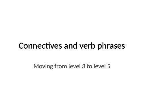 Developing writing with better connectives and verb phrases