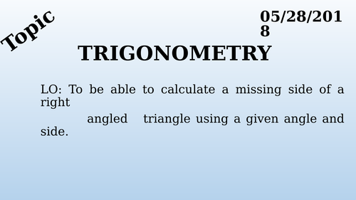 GCSE Foundation - Trigonometry- Finding Missing Side (L2)