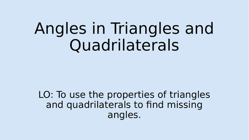 Angles in Triangles and Quads Lesson