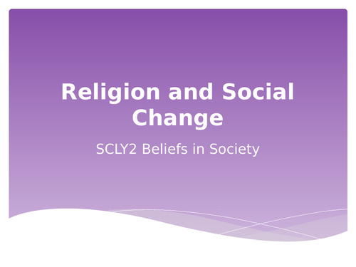 Religion and Social Change AQA A Level Sociology