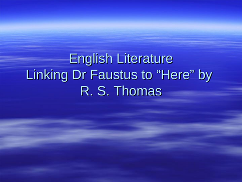 """Here"", by R.S. Thomas - Link to ""Dr Faustus"""