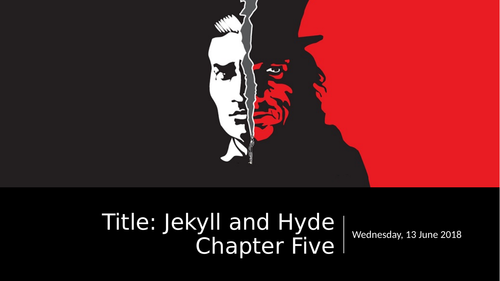 Jekyll and Hyde Chapter Five (Gothic Horror)