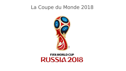 La Coupe du Monde Russie 2018