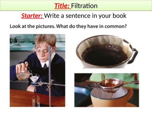 Filtration KS3 Whole Lesson