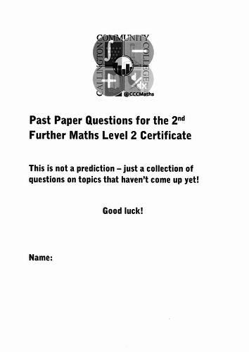 Further Maths Level 2 Cert collection of questions to practice for Paper 2 (June 2018)