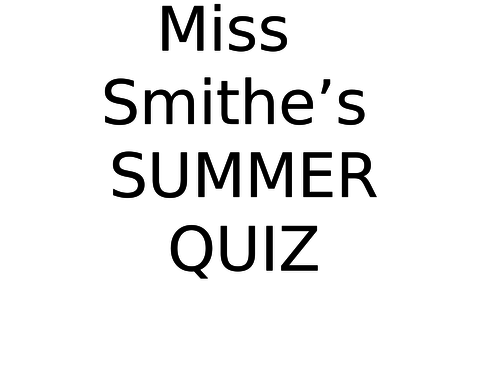 End of Term Quiz (End of Summer Quiz)