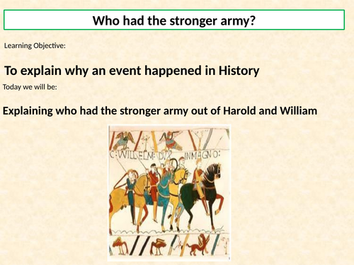 KS3 Battle of Hastings topic - Lesson 4 - Harold and William's armies