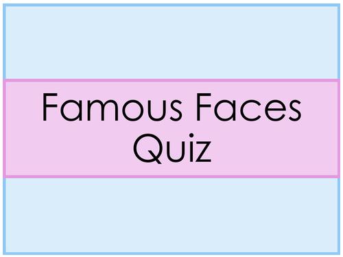 End of Term/Form Quiz - Famous Faces