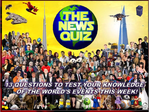 The News Quiz 2nd - 9th July 2018 Form Tutor Time Topical Events Settler Starter