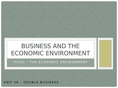 Level 3 BTEC Business Unit 38 The Economic Environment (all assessment criteria)