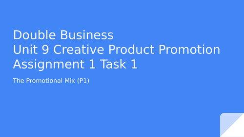Level 3 BTEC Business Unit 9 Creative Product Promotion (all assessment criteria)