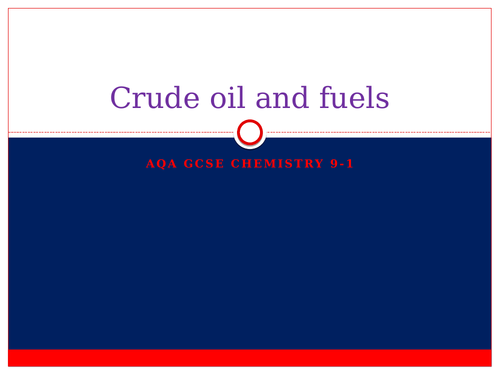 AQA GCSE CHEMISTRY 9-1 - Crude oil and fuels powerpoint presentation