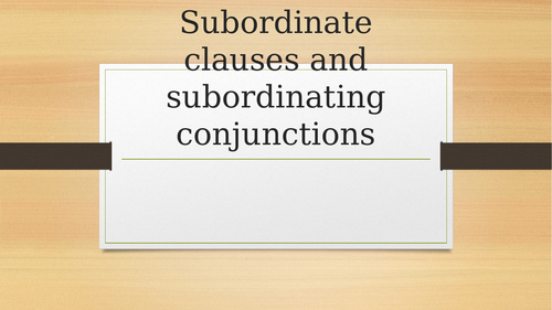 Identifying Subordinate Conjunctions and Clauses (GPS Revision)