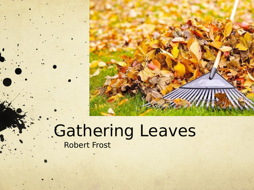 Gathering Leaves by Robert Frost- Poetry Analysis (A Level)