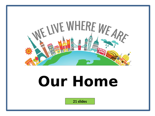 Year 2 Topic: 'Our Home' Unit of Work + PowerPoint