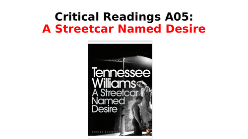 A Streetcar Named Desire - Critical Quotes