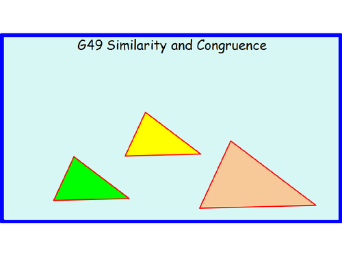 G49 Similarity and Congruence