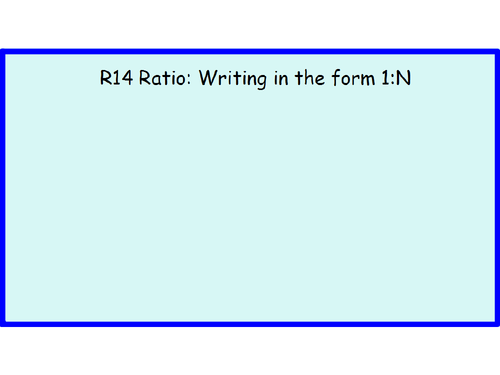 R14 Ratio Writing in the form 1 to N