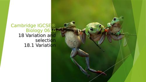 Cambridge IGCSE® Biology 061018 Variation and selection18.1 Variation