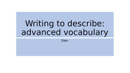 Creative Writing (year 9/GCSE) - Advanced Vocabulary