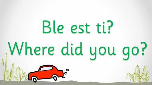 Ble est ti? - Where did you go?