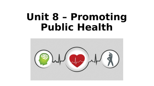 Unit 8 - Promoting Public Health - Full Delivery Package (L3 BTEC Nationals)