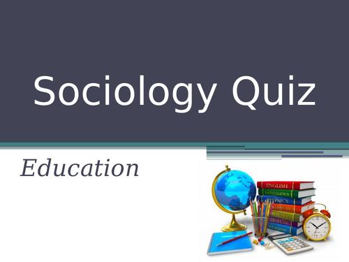 A Level Sociology - Education Quiz