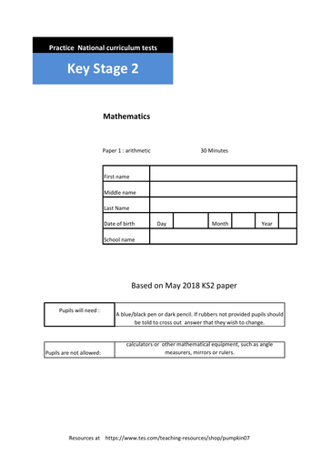 KS2 Arithmetic SATs  paper based on May 2018   paper. ( Pack of 5 different papers)