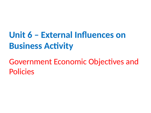 IGCSE Business Studies - Section 6 - External Influences on Business Activity