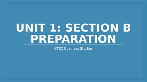 CTEC Unit 1 Section B preparation