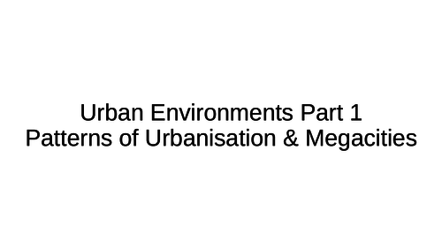 NEW A-Level Geography: Urban Environments
