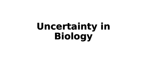 UNCERTAINTY AND PERCENTAGE ERROR IN A LEVEL BIOLOGY - CALCULATIONS