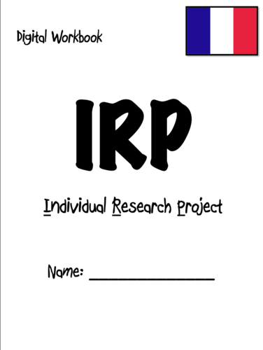 IRP- Individual Research Project- French A Level- The complete guide and Digital Workbook