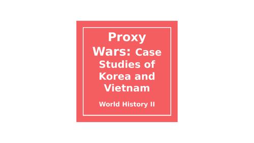 World History Lesson: Korean and Vietnam War (Proxy Wars)