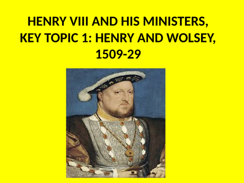 GCSE History Henry VIII and his Ministers Knowledge Tests